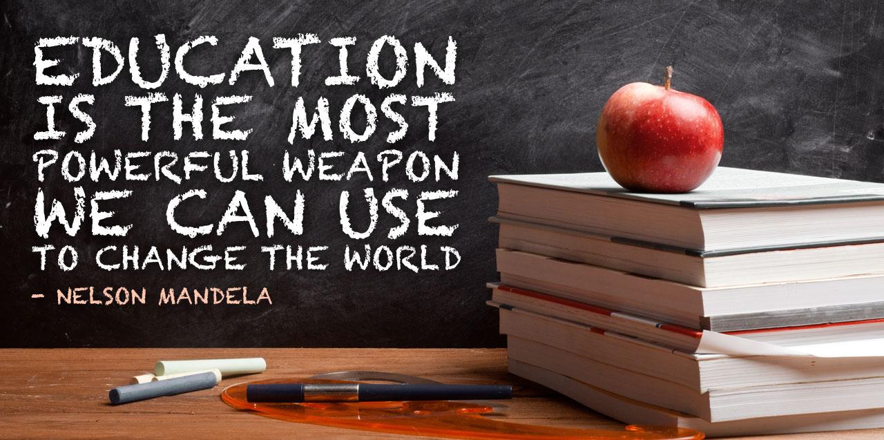 آموزش و پرورش قدرتمندترین سلاحی است که می توانیم با آن دنیا را تغییر دهیم.